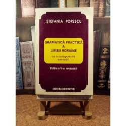 Stefania Popescu - Gramatica practica a limbii romane cu o culegere de exercitii