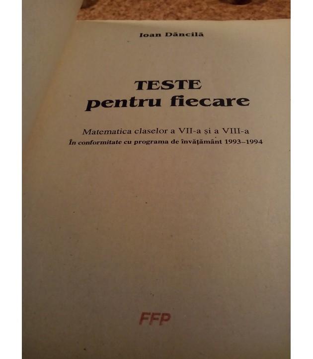 Ioan Dancila - Culegere de probleme Matematica Teste pentru fiecare clasele VII - VIII