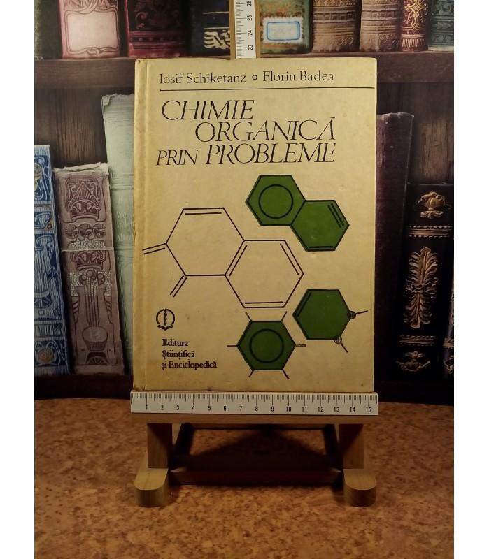 Iosif Schiketanz - Chimie organica prin probleme