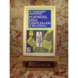 W. Somerset Maugham - Portretul unui gentleman si alte povestiri