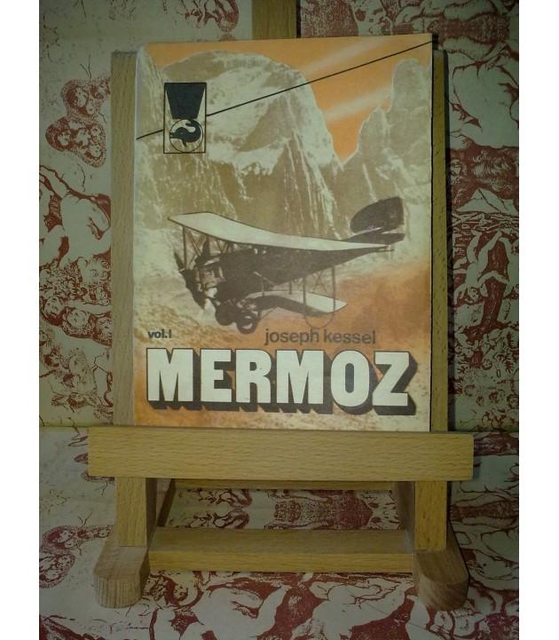 Joseph Kessel - Mermoz vol. I
