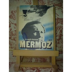 Joseph Kessel - Mermoz vol. II