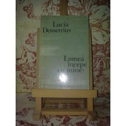 Lucia Demetrius - Lumea incepe cu mine!