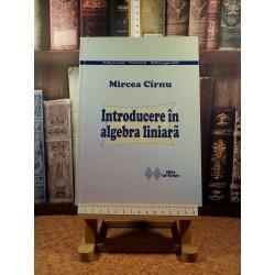 Mircea Cirnu - Introducere in algebra liniara