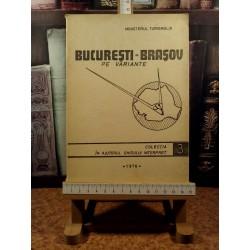 Bucuresti - Brasov pe variante