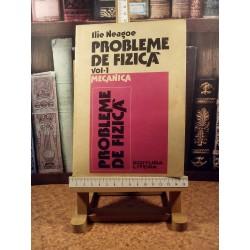 Ilie Neagoe - Probleme de fizica Vol. I Mecanica