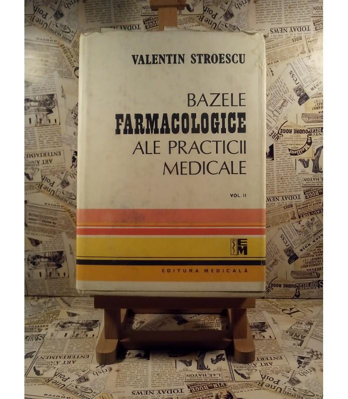 Valentin Stroescu - Bazele farmacologice ale practicii medicale vol. II