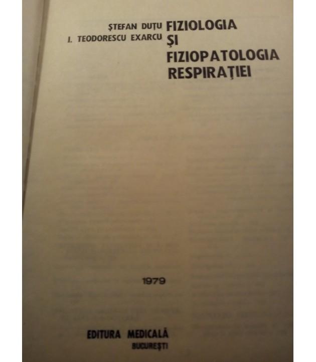 Stefan Dutu - Fiziologia si fiziopatologia respiratiei