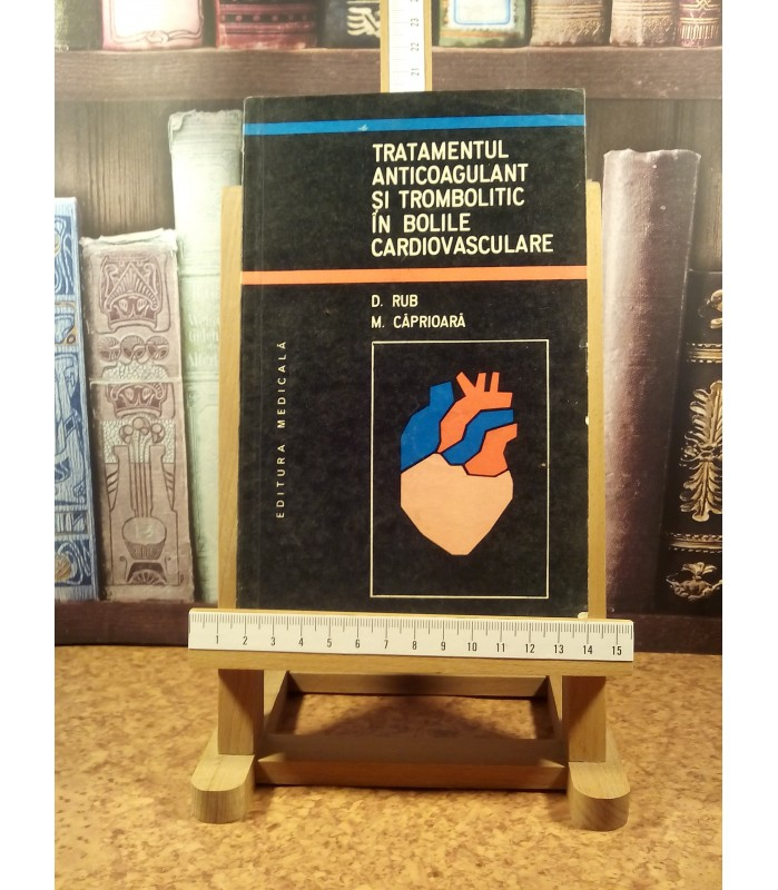 D. Rub - Tratamentul anticoagulant si trombolitic in bolile cardiovasculare