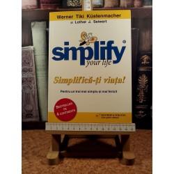 Werner Tiki Kustenmacher, Lothar J. Seiwert - Simplify your life. Simplifica-ti viata!