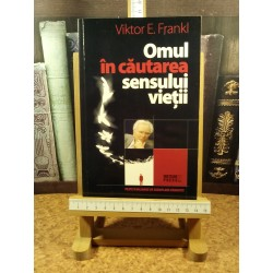 Viktor E. Frankl - Omul in cautarea sensului vietii