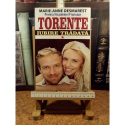 Marie Anne Desmarest - Torente vol. I Iubire tradata