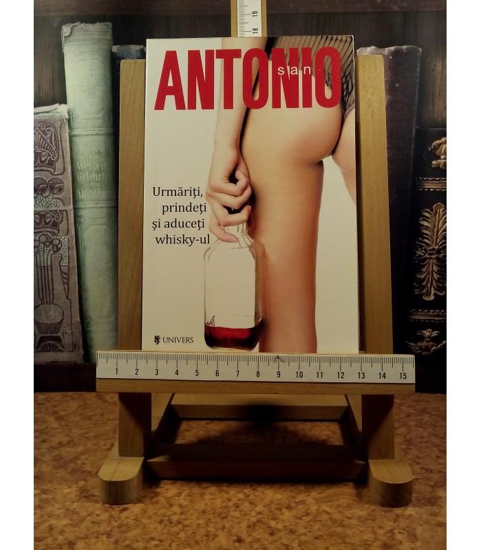 San-antonio - Urmariti, prindeti si aduceti Whisky-ul