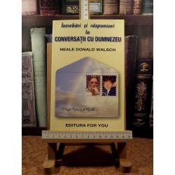 Neale Donald Walsch -Intrebari si raspunsuri la conversatii cu Dumnezeu