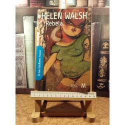 Helen Walsh - Rebela