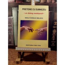 Neale Donald Walsch - Prietenie cu Dumnezeu - Un dialog neobisnuit