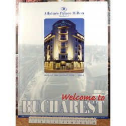 Welcome to Bucharest - Athenee Palace Hilton - Guest information 2004