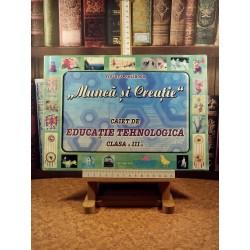 """Violeta Faliboga - """"Munca si creatie"""" Caiet de educatie tehnologica clasa a III a"""