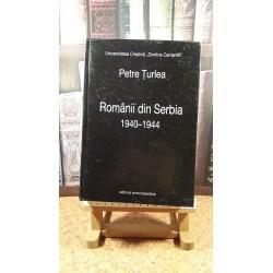 Petre Turlea - Romanii din Serbia 1940-1944