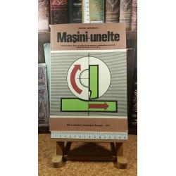 H. Grigorescu - Masini-unelte manual pentru licee cu profiluri de mecanica ... clasa a XII a