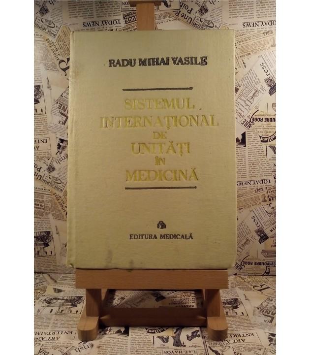 Radu Mihai Vasile - Sistemul international de unitati in medicina
