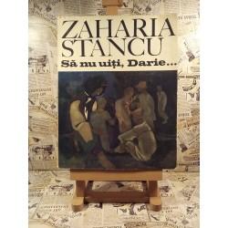 Zaharia Stancu - Sa nu uiti, Darie ...