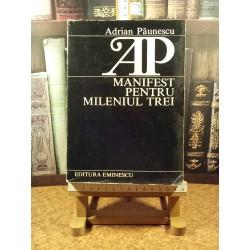 Adrian Paunescu  – Manifest pentru mileniul trei