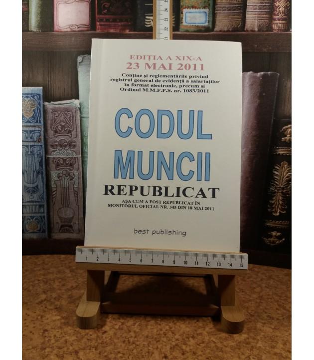 Codul muncii republicat editia a XIX a 23 mai 2001