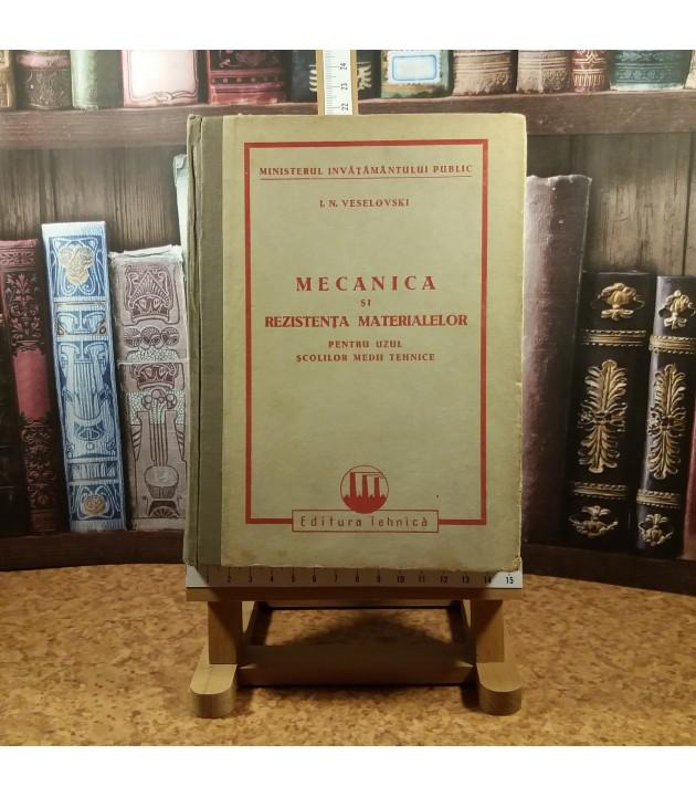 I. N. Veselovski - Mecanica si rezistenta materialelor pentru uzul scolilor medii tehnice