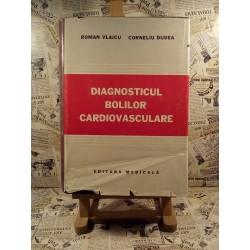 Roman Vlaicu - Diagnosticul bolilor cardiovasculare