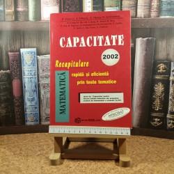 B. Enescu - Matematica Capacitate Recapitulare rapida si eficienta prin teste tematice 2002