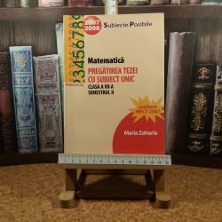 Maria Zaharia - Matematica pregatirea tezei cu subiect unic clasa a VII a semestrul II