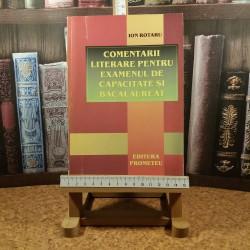 Ion Rotaru - Comentarii literare pentru examenul de capacitate si bacalaureat