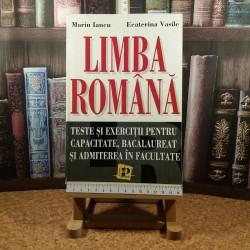 Marin Iancu - Limba romana Teste si exercitii pentru capacitate, bacalaureat si admitere in facultate