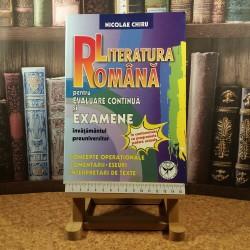Nicolae Chiru - Literatura romana pentru evaluarea continua si examene Inv preuniversitar