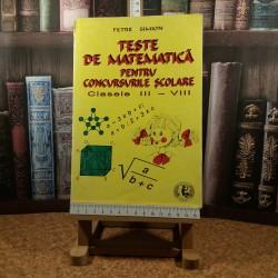 Petre Simion - Teste de matematica pentru concursurile scolare clasele III - VIII