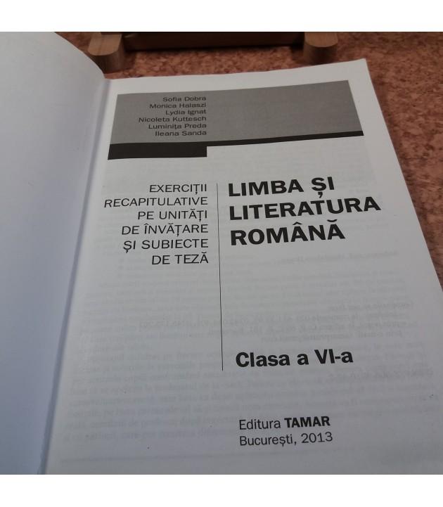 Sofia Dobra - Limba si literatura romana exercitii recapitulative pe unitati de invatare si subiecte de teza clasa a VI a