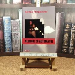 Serban Margineanu - Nebunul cu automatul
