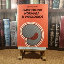 Virgil Anghelescu - Embriologie normala si patologica