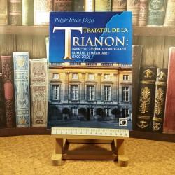 Polgar Istvan Jozsef - Tratatul de Trianon: impactul asupra istoriografiei romane si maghiare: 1920-2010