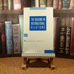 Branimir M. Jankovic - The balkans in international relations