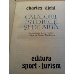 Charles Diehl - Calatorii istorice si de arta