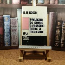 D. D. Rosca - Prelegeri de istorie a filosofiei antice si medievale