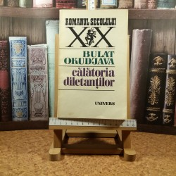 Bulat Okudjava - Calatoria diletantilor