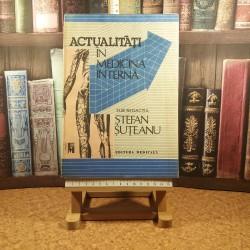 Stefan Suteanu - Actualitati in medicina interna