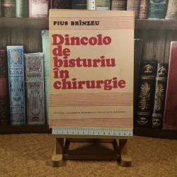 Pius Branzeu - Dincolo de bisturiu in chirurgiei