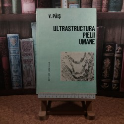 V. Pais - Ultrastructura pielii umane in conditii normale si patologice