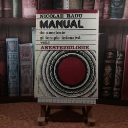 Nicolae Radu - Manual de anestezie si terapie intensiva vol. I Anesteziologie