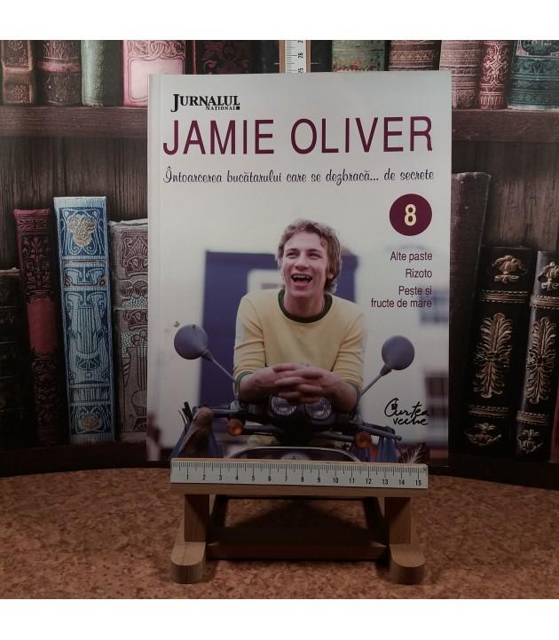 Jamie Oliver  - Bucatarul se dezbraca… de secrete Nr. 8