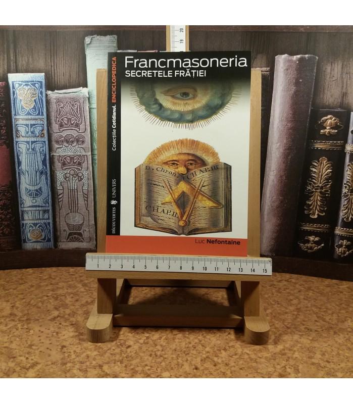 Luc Nefontaine - Francmasoneria Secretele Fratiei Vol. IV
